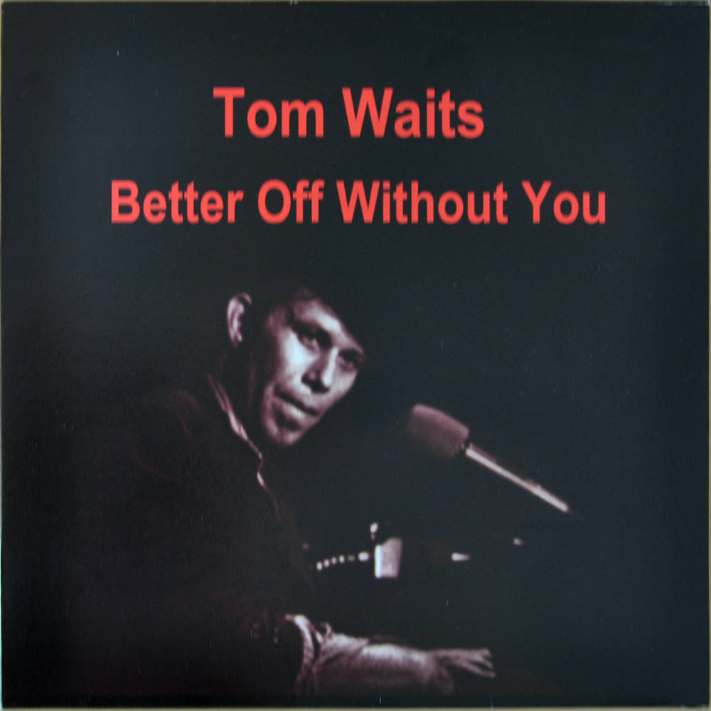 Tom Waits Better Off Without You Vinyl Bootleg